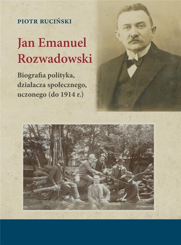 Jan Emanuel Rozwadowski. Biografia polityka..