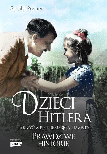 Dzieci Hitlera. Jak żyć z piętnem ojca nazisty. Prawdziwe historie