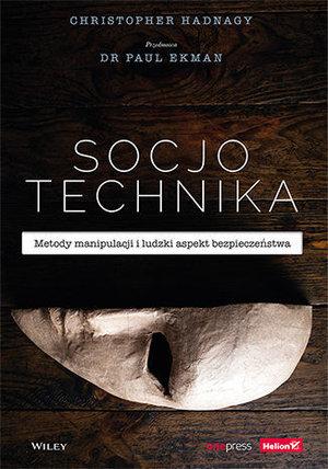 Socjotechnika. Metody manipulacji i ludzki aspekt bezpieczeństwa