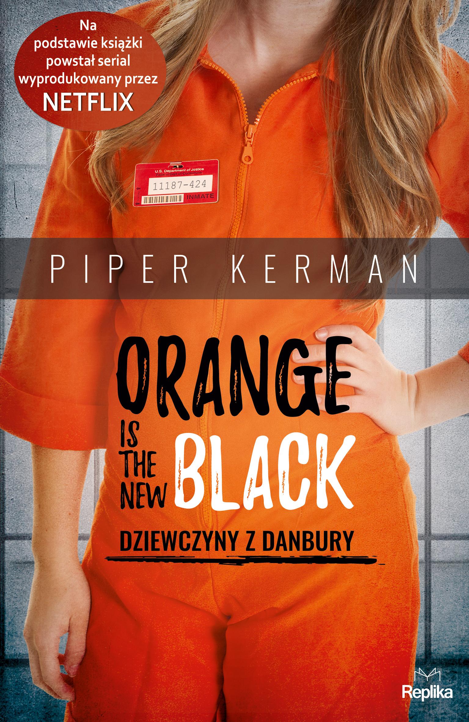 Orange Is the New Black. Dziewczyny z Danbury