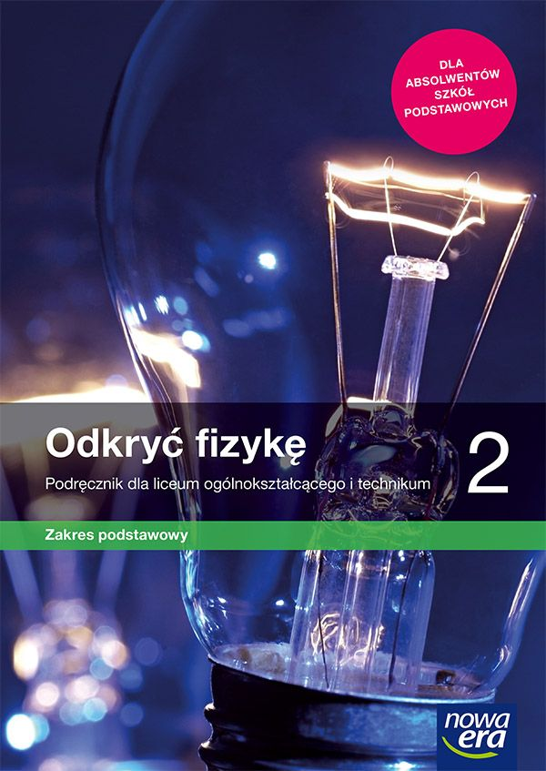 Odkryć fizykę 2. Podręcznik dla liceum ogólnokształcącego i technikum. Zakres podstawowy. Szkoły ponadpodstawowe