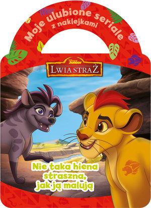 Moje ulubione seriale z naklejkami. Nie taka hiena straszna, jak ją malują. Disney Junior Lwia Straż
