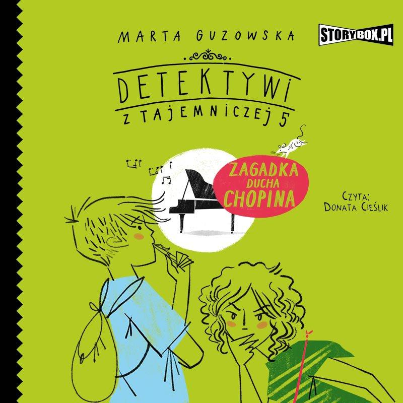 Detektywi z Tajemniczej 5. Tom 5. Zagadka ducha Chopina