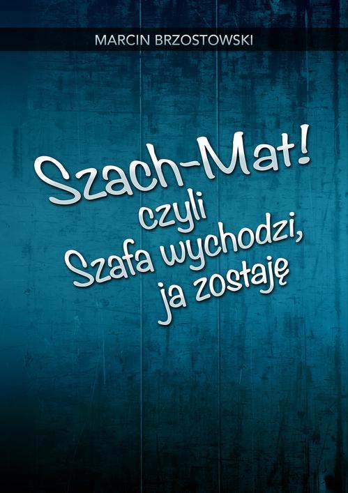 Szach-Mat! czyli Szafa wychodzi, ja zostaję