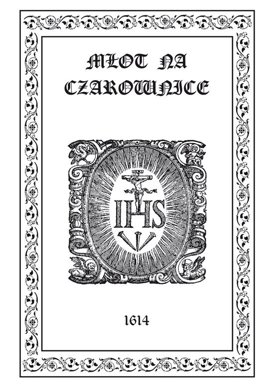 Młot na Czarownice - tom 16, Część Wtóra, Xsiaszka pożyteczna, rozdziały VI-IX