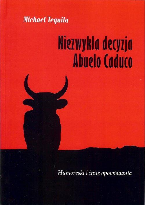 Niezwykła decyzja Abuelo Caduco