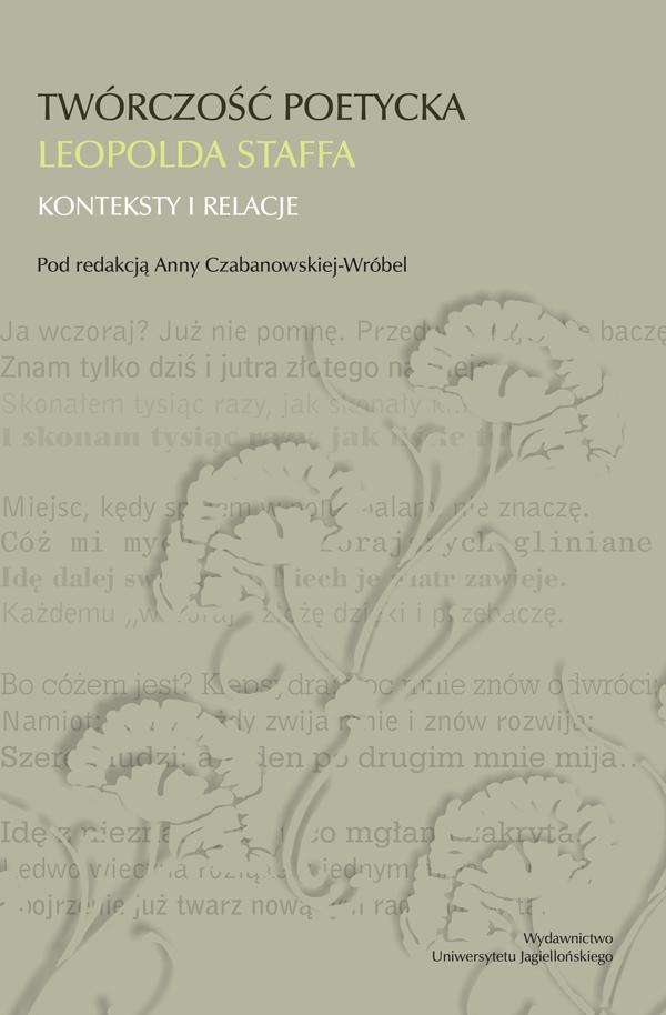 Twórczość poetycka Leopolda Staffa. Konteksty i relacje