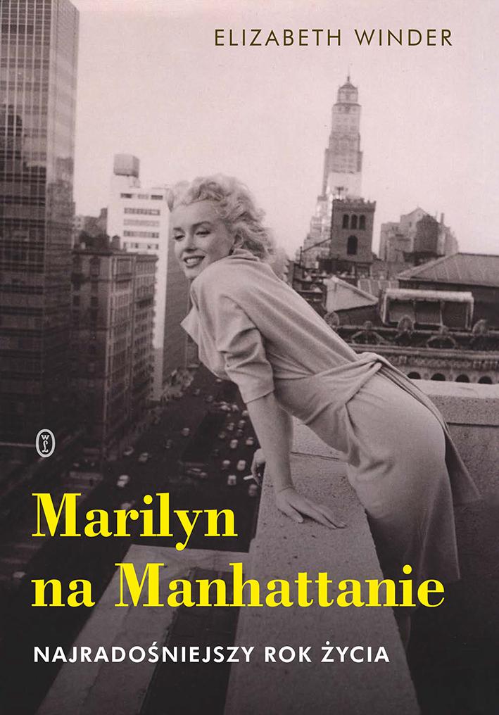 Marilyn na manhattanie najradośniejszy rok życia