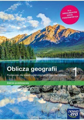 Oblicza geografii 1. Zakres podstawowy. Podręcznik dla liceum ogólnokształcącego i technikum. Szkoły ponadpodstawowe