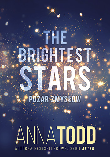 The Brightest Stars. Pożar zmysłów