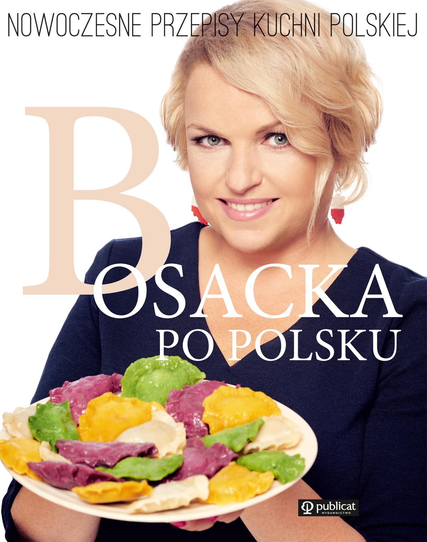 Bosacka po polsku nowoczesne przepisy kuchni polskiej