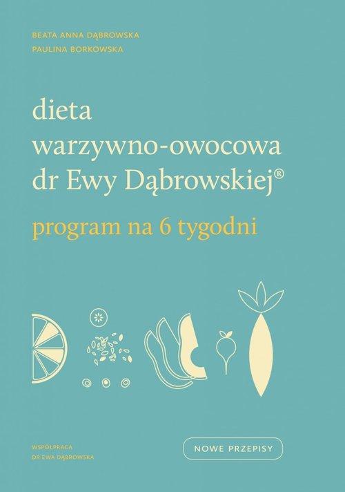 Dieta warzywno-owocowa dr Ewy Dąbrowskiej. Program na 6 tygodni