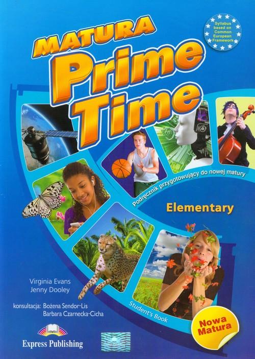 Matura. Prime Time. Elementary. Podręcznik przygotowujący do nowej matury