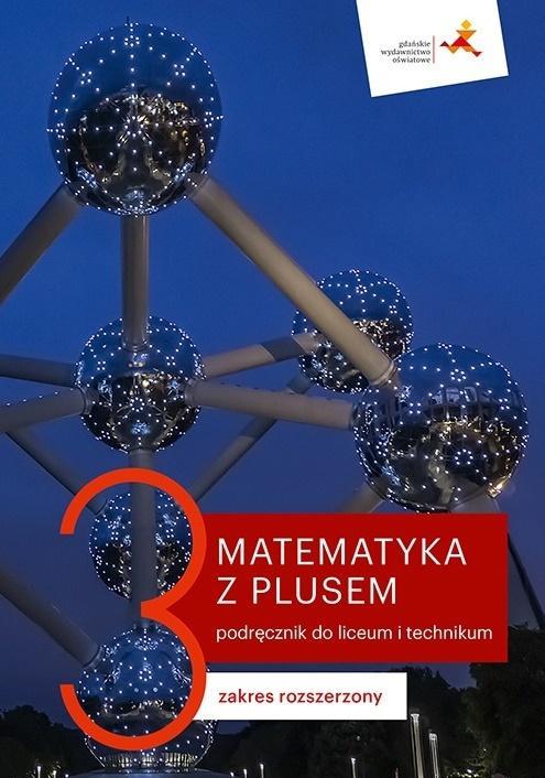 Matematyka z plusem. Podręcznik do liceum i technikum dla klasy 3. Zakres rozszerzony. Szkoły ponadpodstawowe