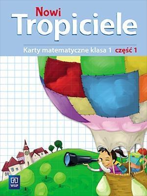 Nowi Tropiciele. Matematyka. Klasa 1. Część 1. Edukacja Wczesnoszkolna