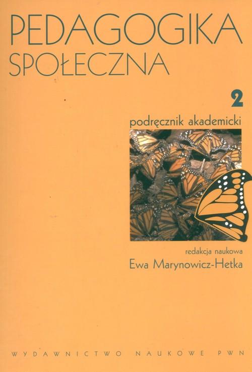 Pedagogika społeczna. T. 2