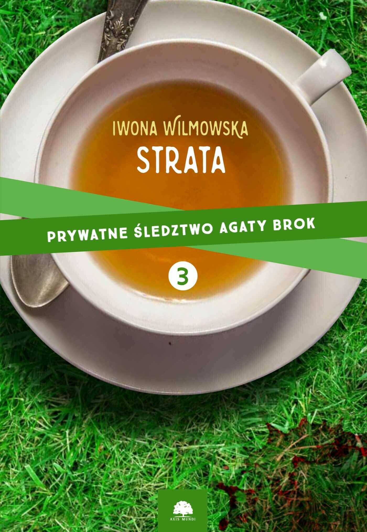 Strata. Prywatne śledztwo Agaty Brok cz. 3