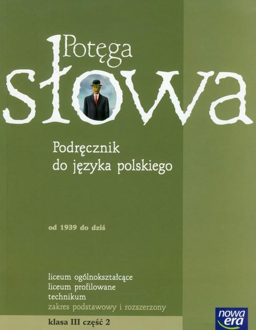 Potęga słowa. Podręcznik do języka polskiego dla liceum i technikum. Zakres podstawowy i rozszerzony. Klasa 3 część 2