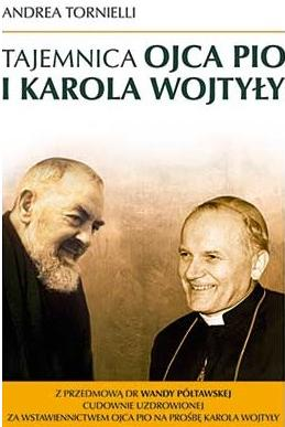 Tajemnica Ojca Pio i Karola Wojtyły