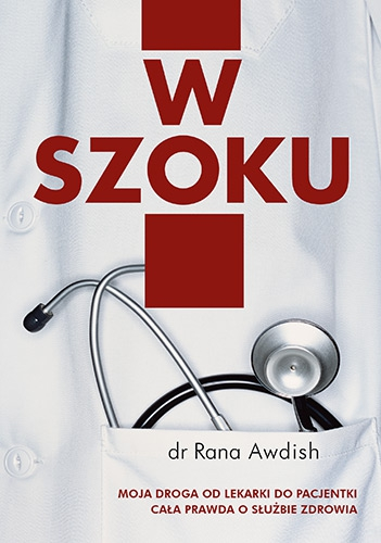 W szoku moja droga od lekarki do pacjentki cała prawda o służbie zdrowia