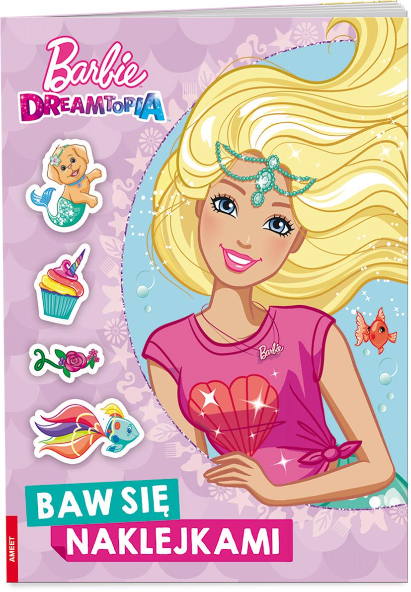 Barbie Dreamtopia. Baw się naklejkami