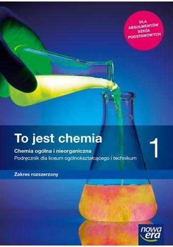 To jest chemia 1. Chemia ogólna i nieorganiczna. Podręcznik dla liceum ogólnokształcącego i technikum. Zakres rozszerzony