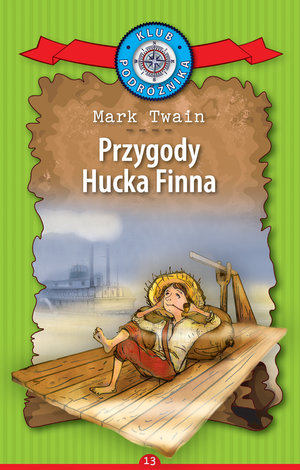 Klub Podróżnika T.13 Przygody Hucka Finna