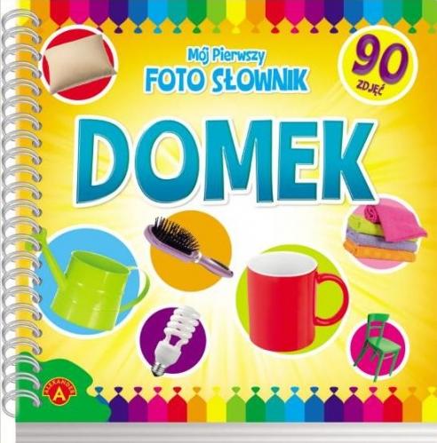KSIAZECZKA MOJ PIERWSZY SLOWNIK FOTO-DOMEK AL