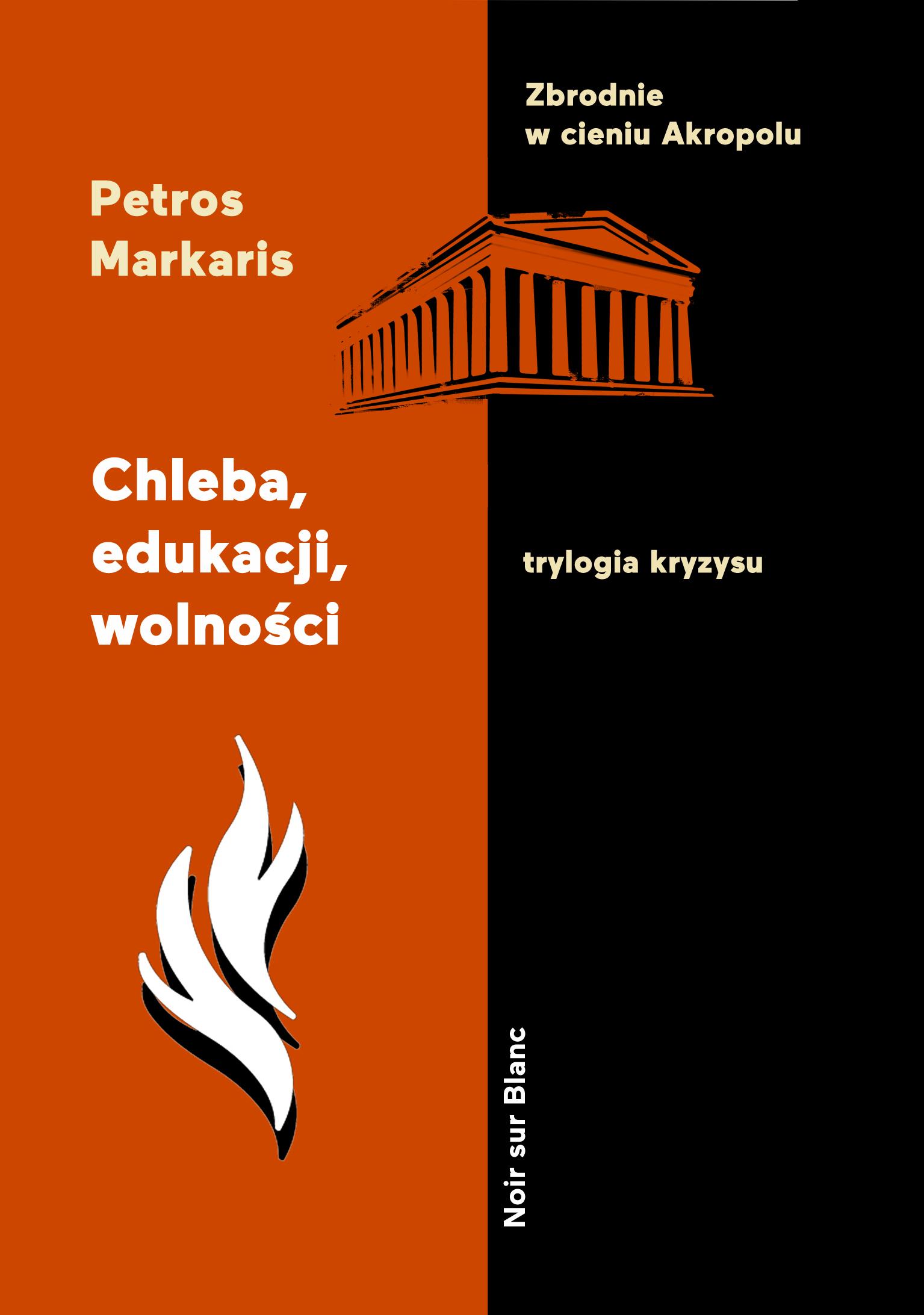Chleba, edukacji, wolności. Trylogia kryzysu. Tom 3