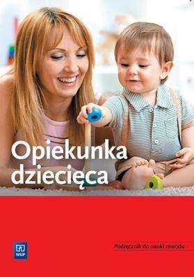 Opiekunka dziecięca Podręcznik do nauki zawodu