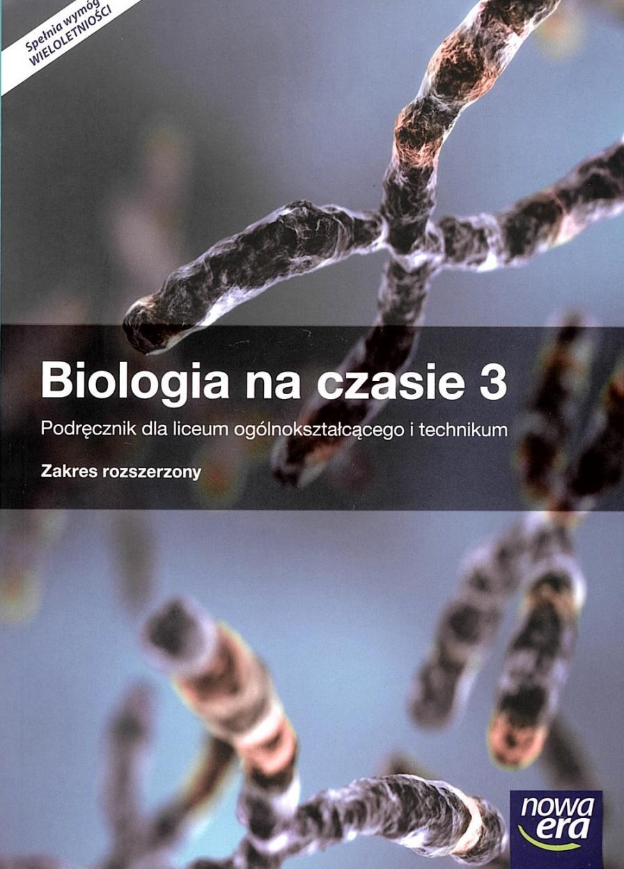 Biologia na czasie 3. Podręcznik dla liceum ogólnokształcącego i technikum. Zakres rozszerzony. Z dostępem do E-testów. Szkoły ponadgimnazjalne