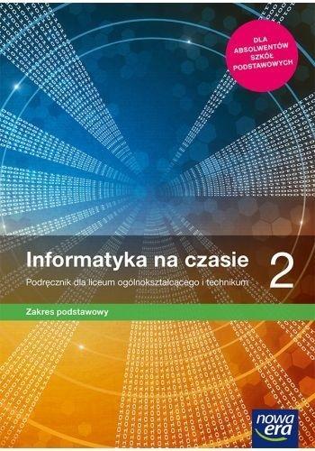 Informatyka na czasie 2. Podręcznik dla liceum ogólnokształcącego i technikum. Zakres podstawowy. Szkoły ponadpodstawowe