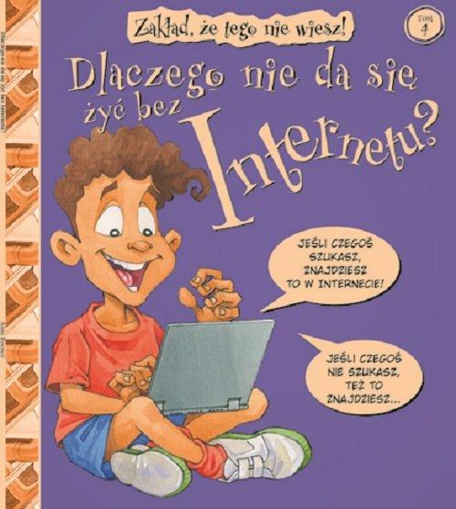 Dlaczego nie da się żyć bez internetu. Zakład, że tego nie wiesz! Tom 4