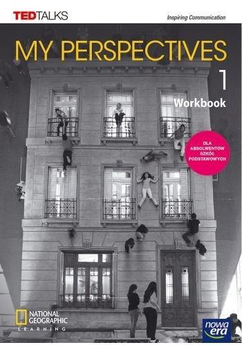 My Perspectives 1. Zeszyt ćwiczeń do języka angielskiego dla szkół ponadpodstawowych i ponadgimnazjalnych. Poziom A2+/B1