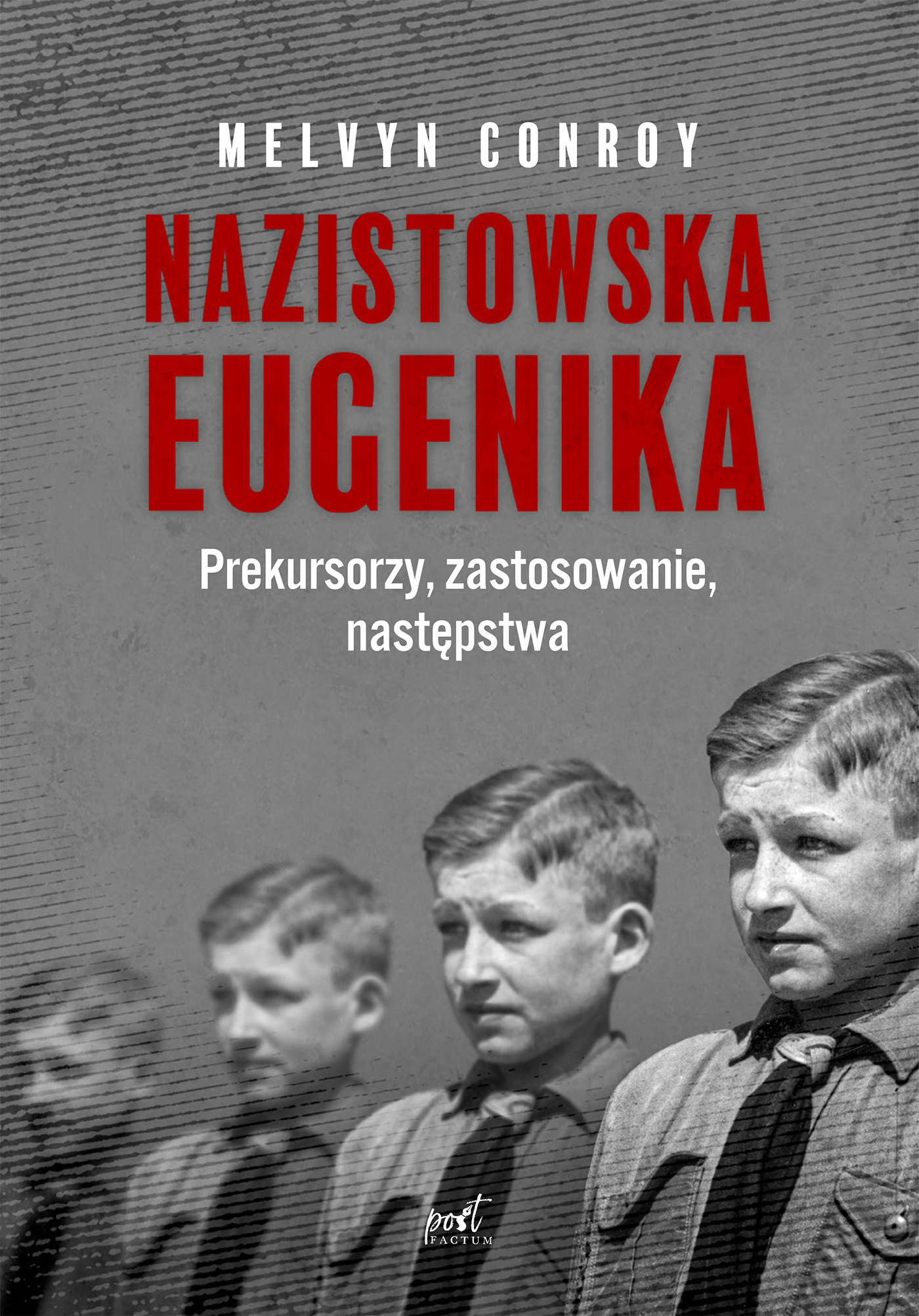 Nazistowska eugenika. Prekursorzy, zastosowanie, następstwa