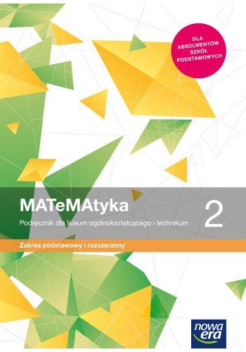 MATeMAtyka 2. Podręcznik do matematyki dla liceum ogólnokształcącego i technikum. Zakres podstawowy i rozszerzony. Szkoły ponadpodstawowe