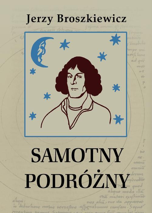 Samotny podróżny. Opowieść o Mikołaju Koperniku
