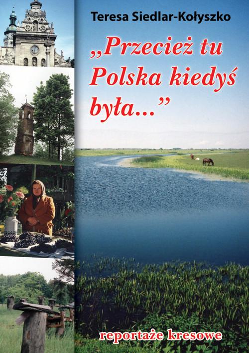 Przecież tu Polska kiedyś była...