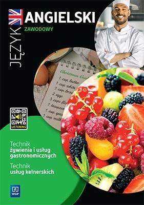 Język angielski zawodowy dla technika żywienia i usług gastronomicznych oraz technika usług kelnerskich. Zeszyt ćwiczeń. Szkoły ponadpodstawowe