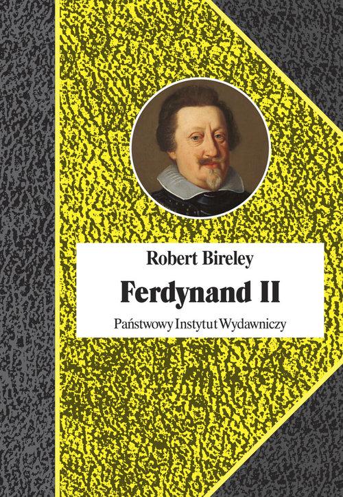 Ferdynand II (1578-1637). Cesarz kontrreformacji