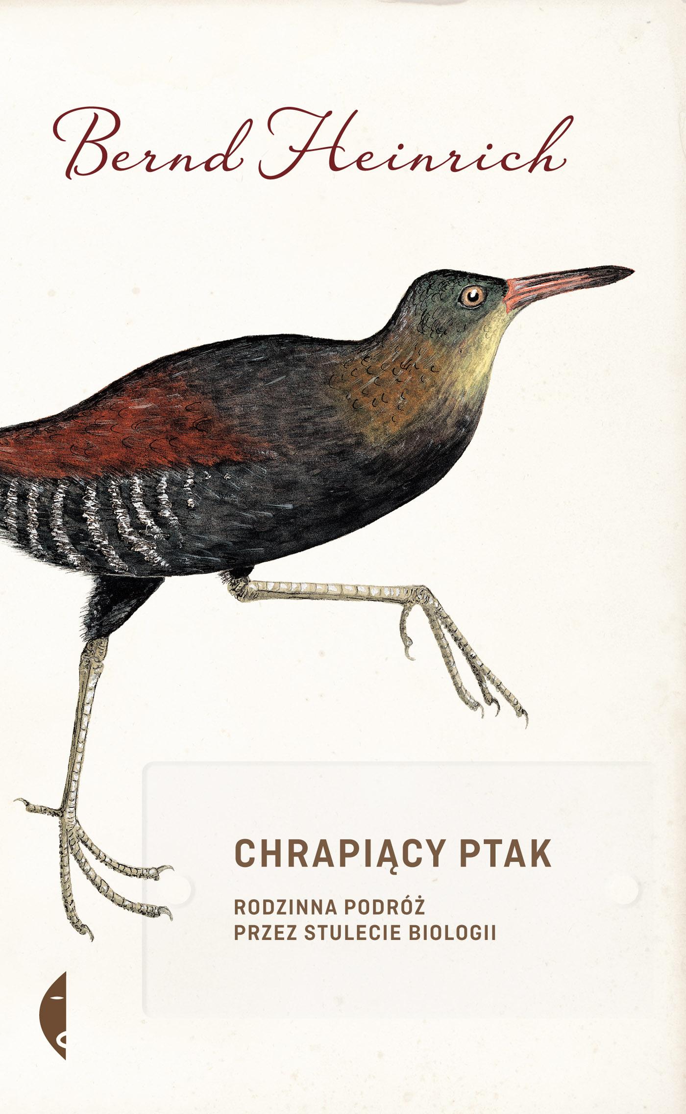 Chrapiący ptak rodzinna podróż przez stulecie biologii