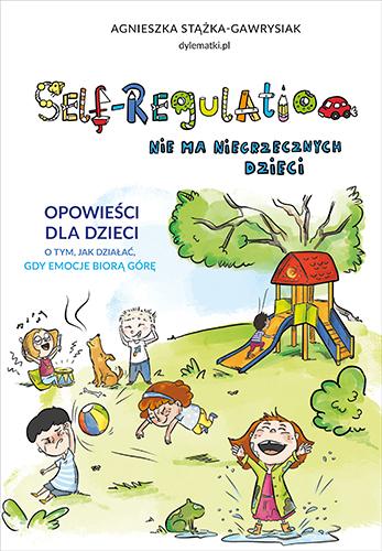 Self-Regulation. Nie ma niegrzecznych dzieci