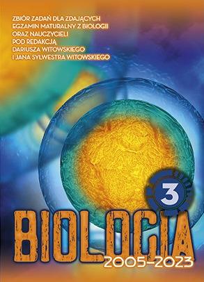Biologia. Matura 2002-2022. Zbiór zadań wraz z odpowiedziami. Tom 3