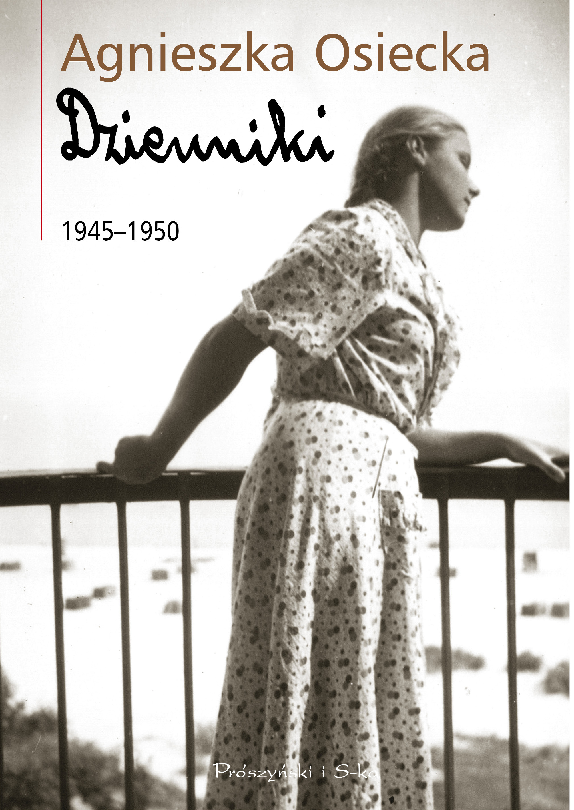 Agnieszka Osiecka Dzienniki 1945-1950 t.1