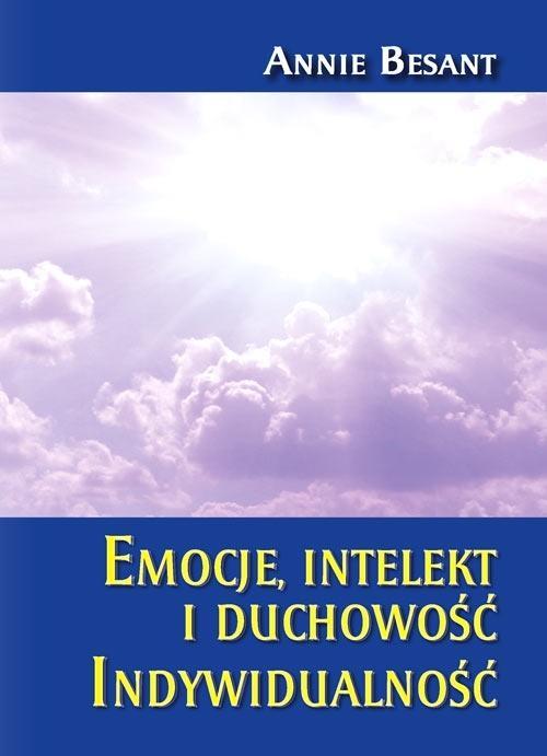 Emocja intelekt i duchowość. Indywidualność