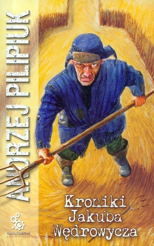Kroniki Jakuba Wędrowycza, tom 1