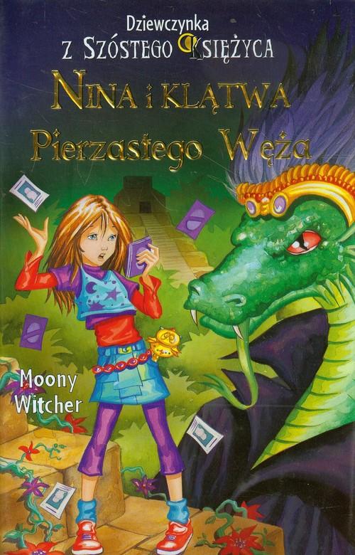 Nina i klątwa Pierzastego Węża. Dziewczynka z Szóstego Księżyca. Tom 3