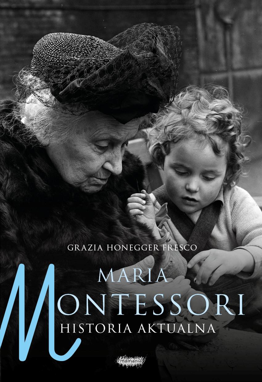 Maria Montessori. Historia aktualna