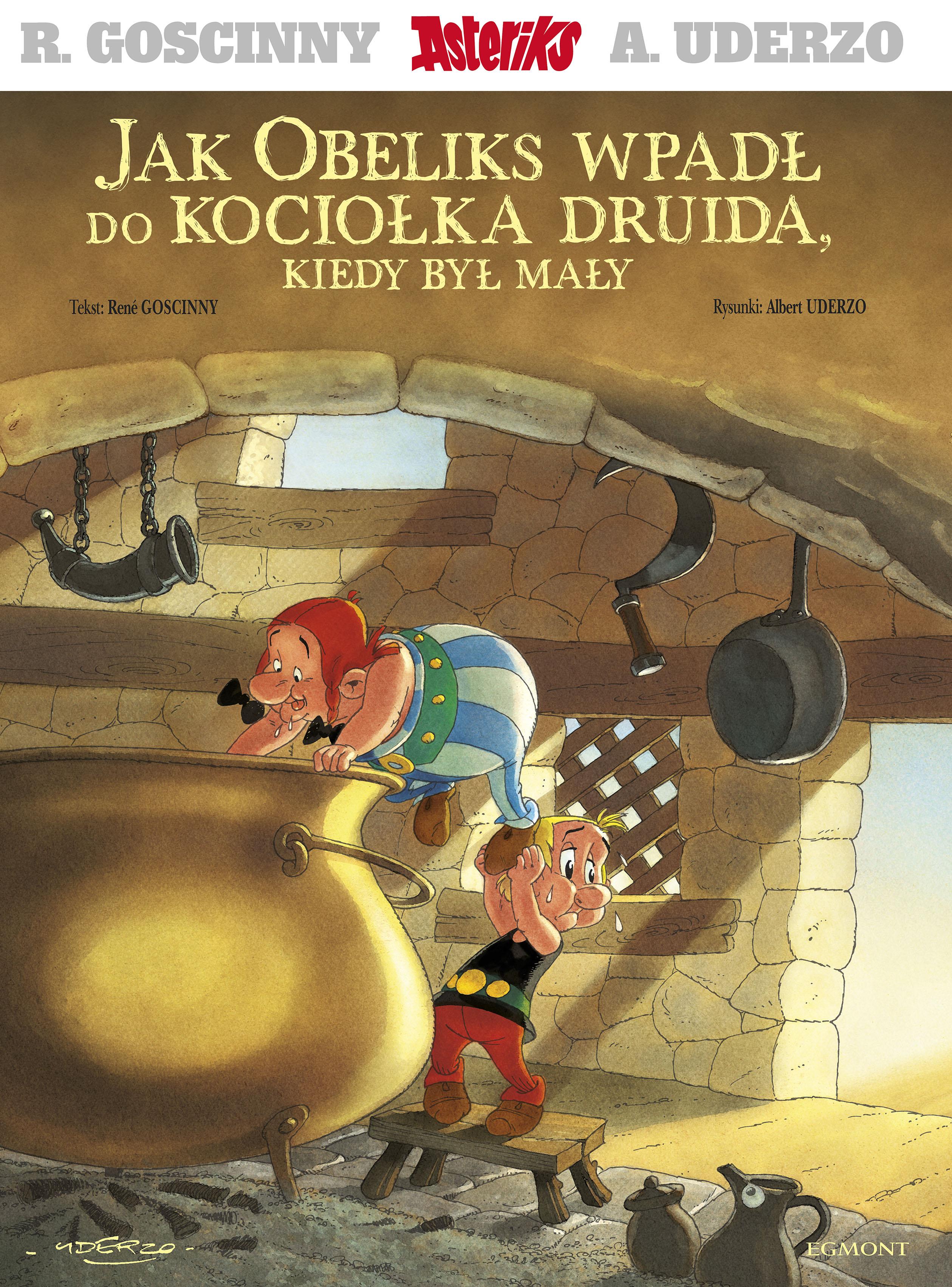 Jak Obeliks wpadł do kociołka druida, kiedy był mały. Asteriks