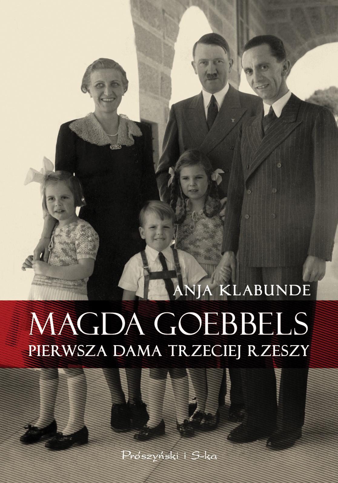 Magda goebbels pierwsza dama trzeciej rzeszy